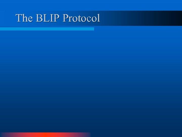 The BLIP Protocol