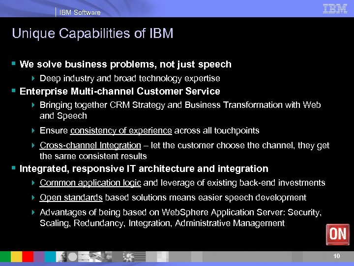 IBM Software Unique Capabilities of IBM § We solve business problems, not just speech