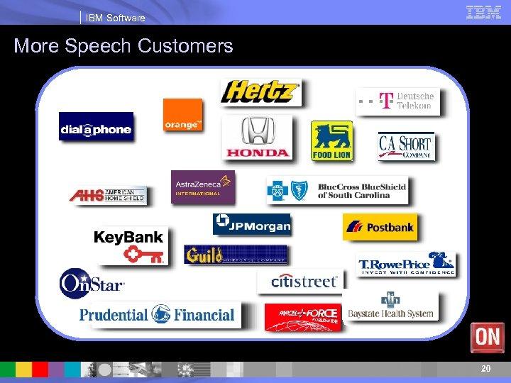 IBM Software More Speech Customers 20