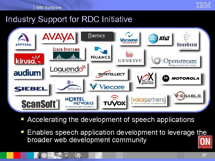 IBM Software Industry Support for RDC Initiative § Accelerating the development of speech applications