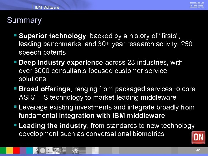 """IBM Software Summary § Superior technology, backed by a history of """"firsts"""", leading benchmarks,"""