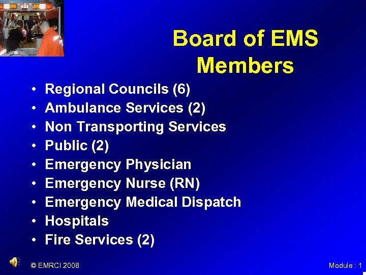 Board of EMS Members • • • Regional Councils (6) Ambulance Services (2) Non