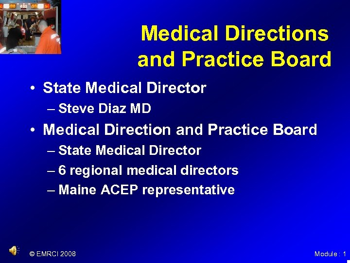 Medical Directions and Practice Board • State Medical Director – Steve Diaz MD •