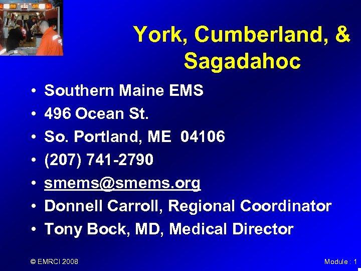 York, Cumberland, & Sagadahoc • • Southern Maine EMS 496 Ocean St. So. Portland,