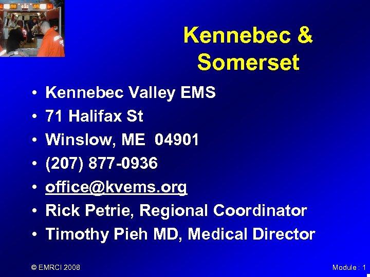 Kennebec & Somerset • • Kennebec Valley EMS 71 Halifax St Winslow, ME 04901
