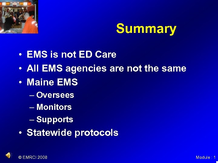 Summary • EMS is not ED Care • All EMS agencies are not the