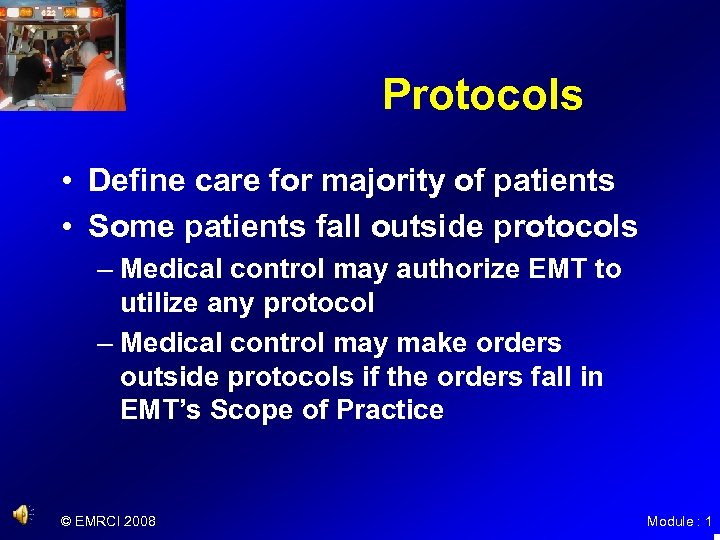 Protocols • Define care for majority of patients • Some patients fall outside protocols