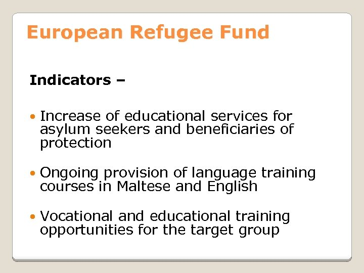 European Refugee Fund Indicators – Increase of educational services for asylum seekers and beneficiaries