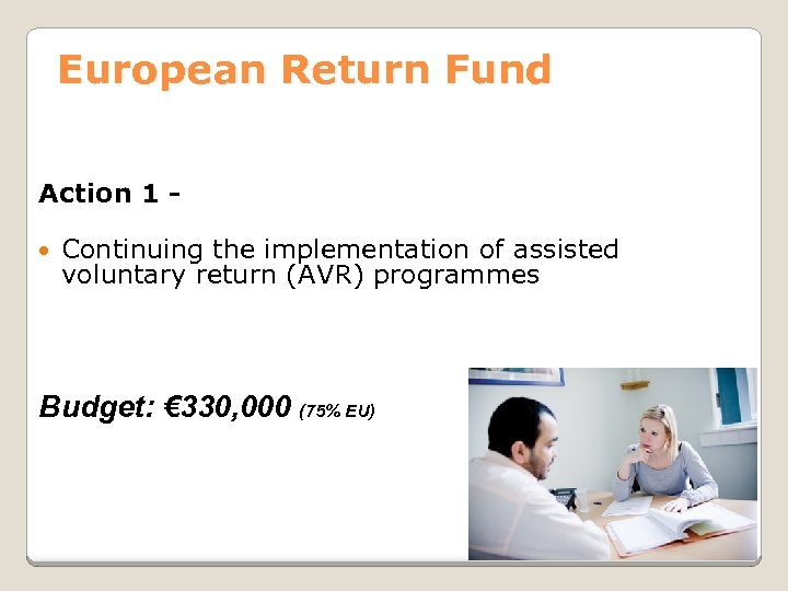 European Return Fund Action 1 Continuing the implementation of assisted voluntary return (AVR) programmes