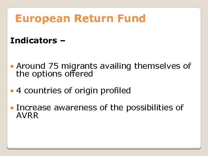European Return Fund Indicators – Around 75 migrants availing themselves of the options offered