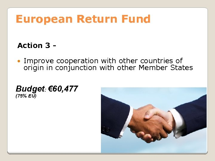 European Return Fund Action 3 Improve cooperation with other countries of origin in conjunction