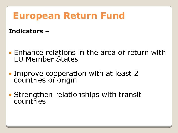 European Return Fund Indicators – Enhance relations in the area of return with EU