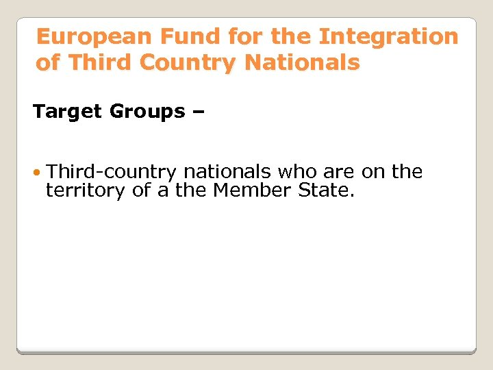 European Fund for the Integration of Third Country Nationals Target Groups – Third-country nationals