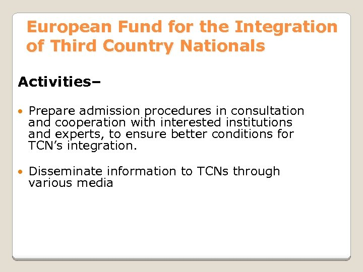 European Fund for the Integration of Third Country Nationals Activities– Prepare admission procedures in