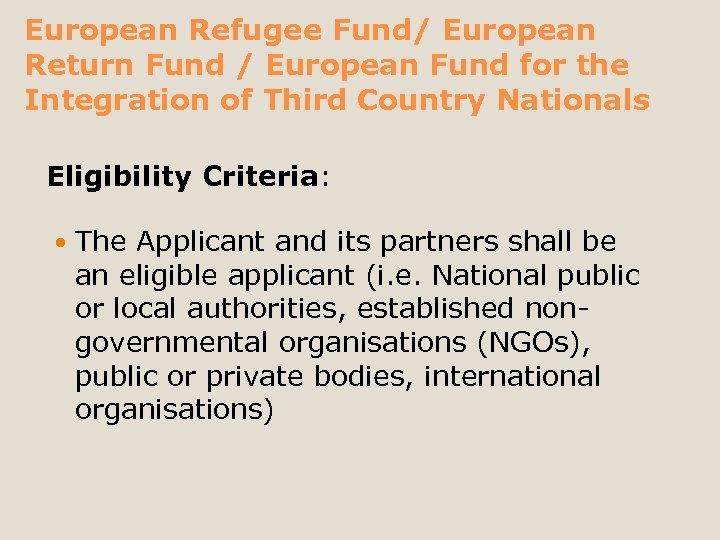 European Refugee Fund/ European Return Fund / European Fund for the Integration of Third