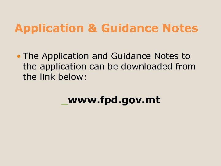 Application & Guidance Notes The Application and Guidance Notes to the application can be