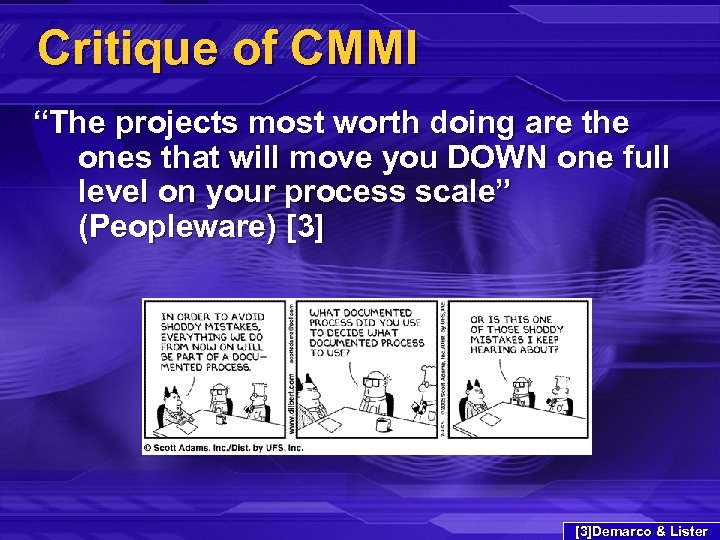 """Critique of CMMI """"The projects most worth doing are the ones that will move"""