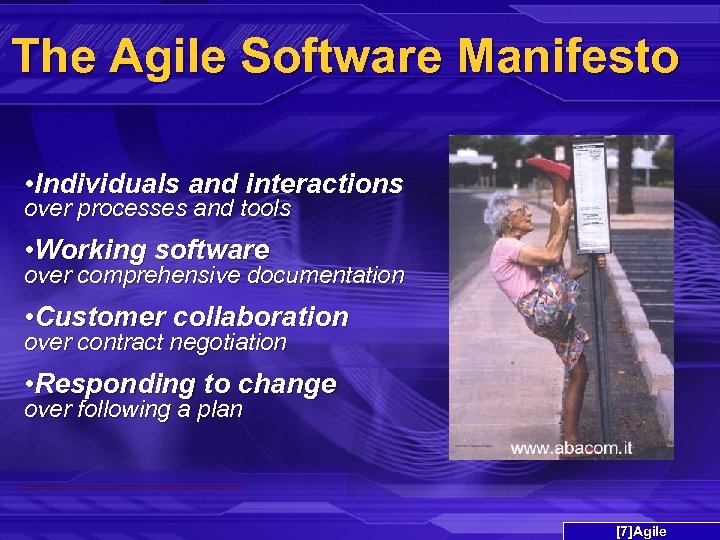 The Agile Software Manifesto • Individuals and interactions over processes and tools • Working