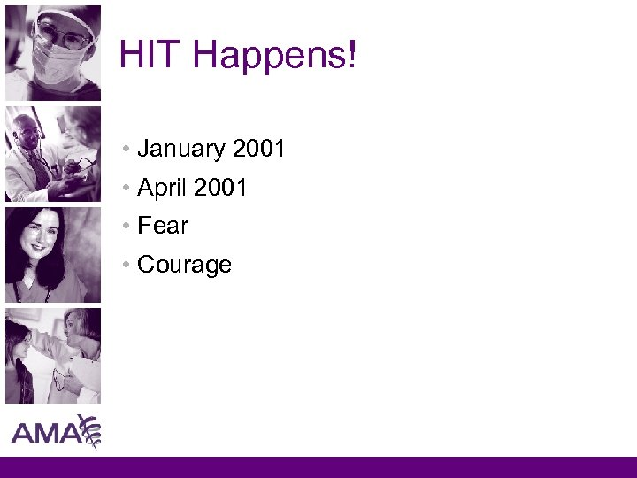 HIT Happens! • January 2001 • April 2001 • Fear • Courage