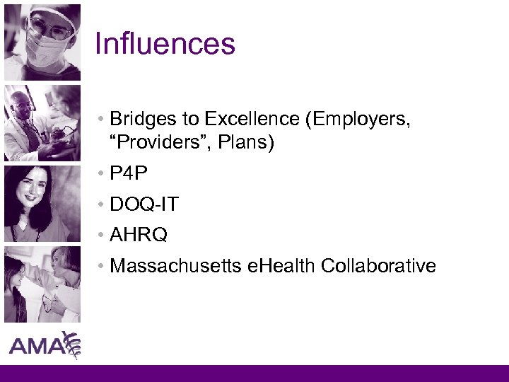 "Influences • Bridges to Excellence (Employers, ""Providers"", Plans) • P 4 P • DOQ-IT"