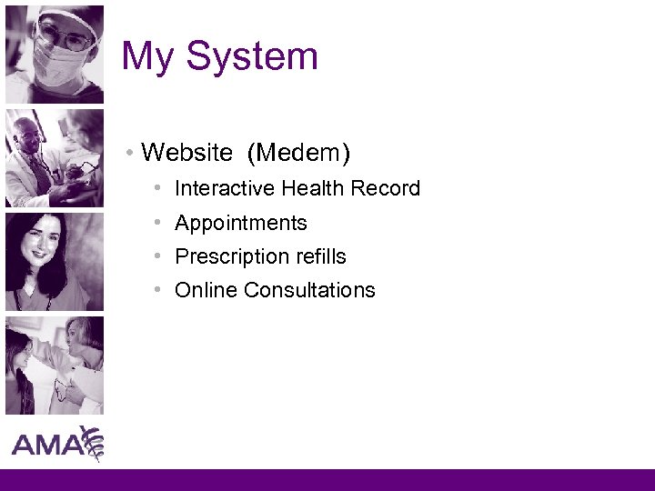 My System • Website (Medem) • Interactive Health Record • Appointments • Prescription refills