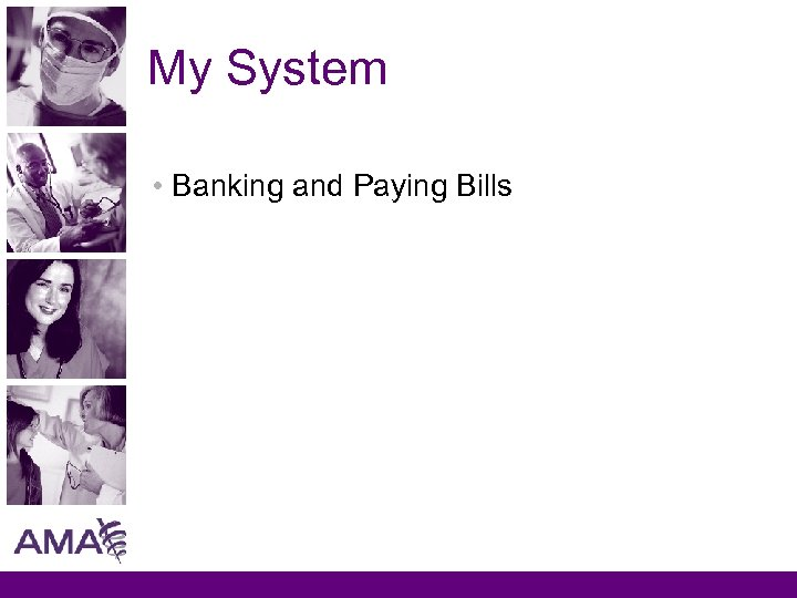 My System • Banking and Paying Bills