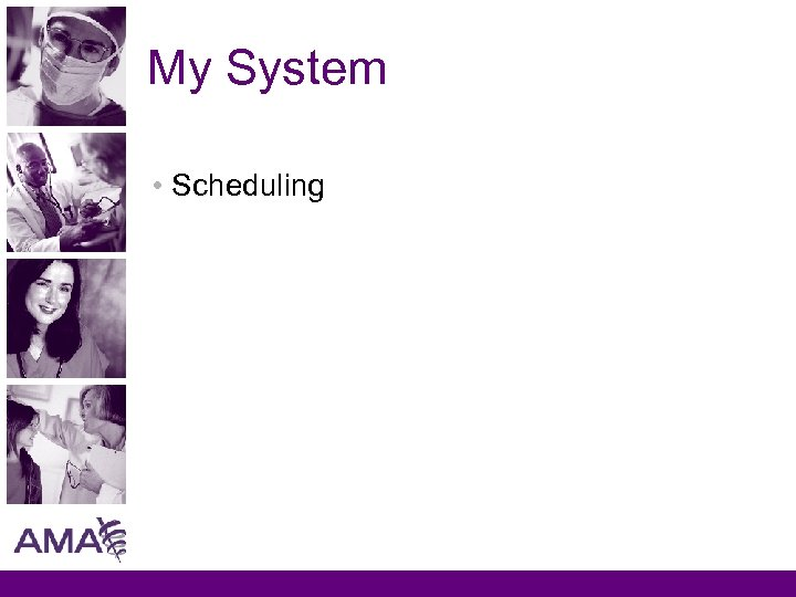 My System • Scheduling