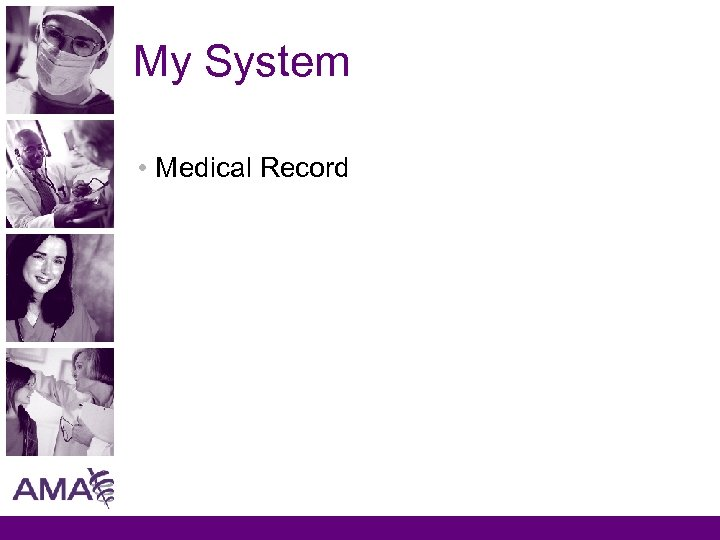 My System • Medical Record