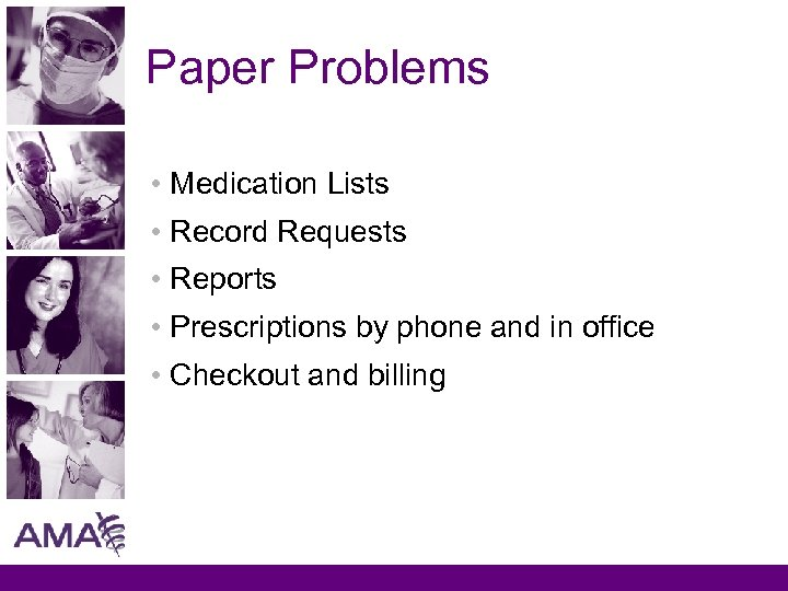 Paper Problems • Medication Lists • Record Requests • Reports • Prescriptions by phone