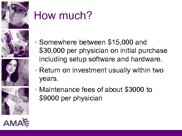 How much? • Somewhere between $15, 000 and $30, 000 per physician on initial