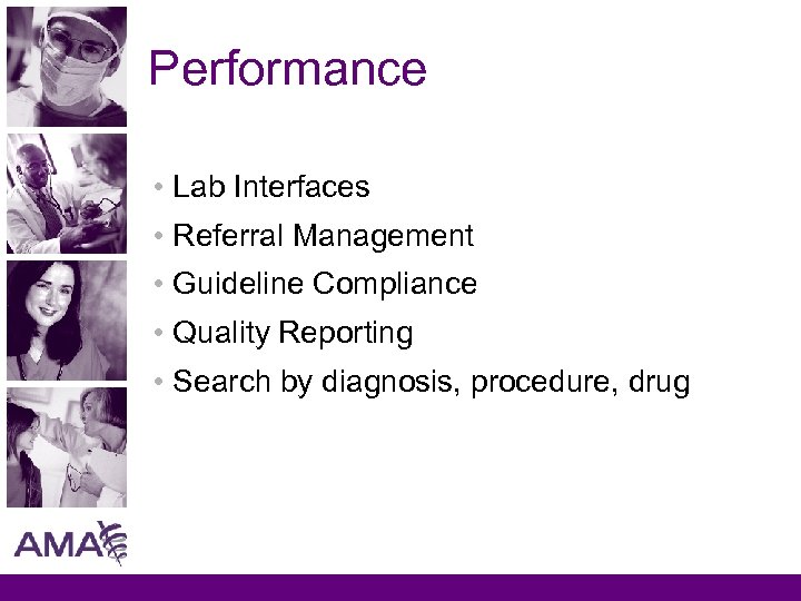Performance • Lab Interfaces • Referral Management • Guideline Compliance • Quality Reporting •