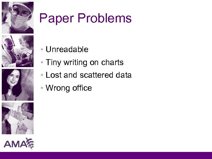 Paper Problems • Unreadable • Tiny writing on charts • Lost and scattered data