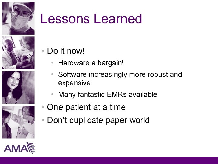 Lessons Learned • Do it now! • Hardware a bargain! • Software increasingly more