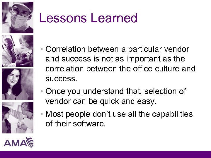 Lessons Learned • Correlation between a particular vendor and success is not as important