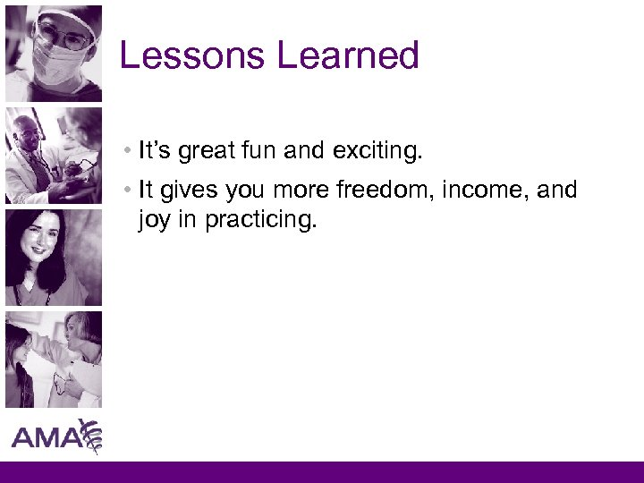 Lessons Learned • It's great fun and exciting. • It gives you more freedom,