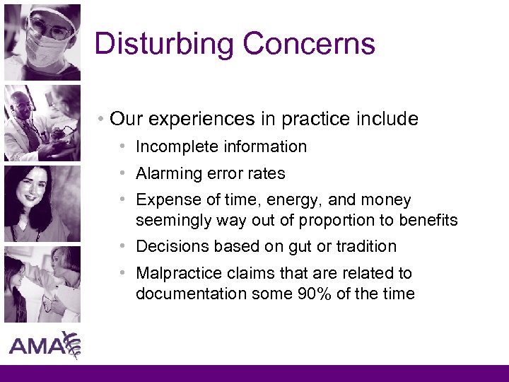 Disturbing Concerns • Our experiences in practice include • Incomplete information • Alarming error