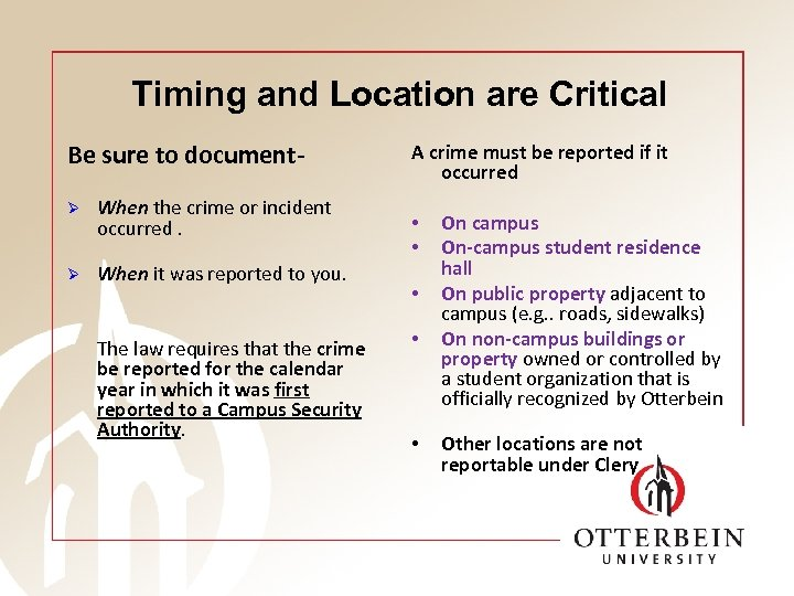 Timing and Location are Critical Be sure to documentØ When the crime or incident