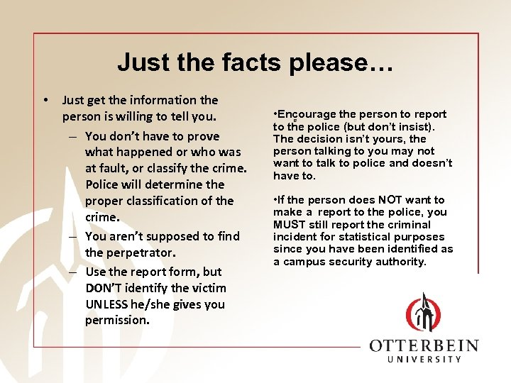 Just the facts please… • Just get the information the person is willing to