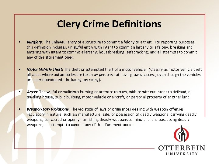 Clery Crime Definitions • Burglary: The unlawful entry of a structure to commit a
