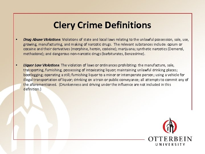 Clery Crime Definitions • • Drug Abuse Violations: Violations of state and local laws