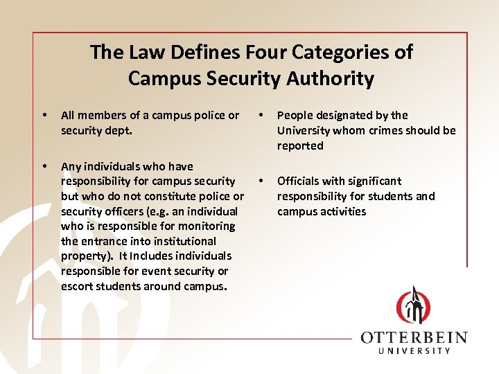 The Law Defines Four Categories of Campus Security Authority • All members of a