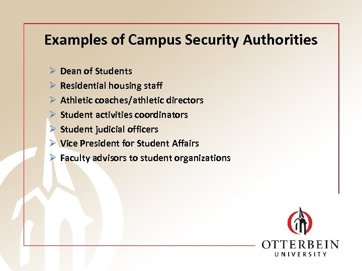 Examples of Campus Security Authorities Ø Ø Ø Ø Dean of Students Residential housing