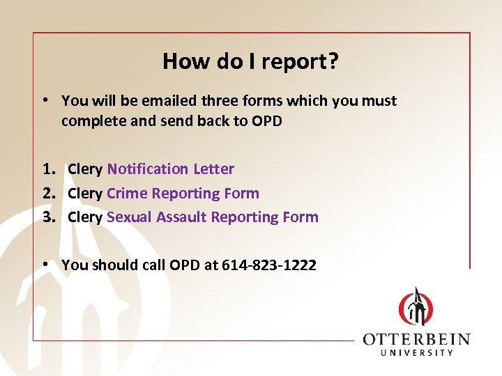 How do I report? • You will be emailed three forms which you must