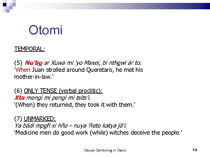 Otomi TEMPORAL: (5) Nu'bu ar Xuwa mi 'yo Maxei, bi nthewi ár to. 'When