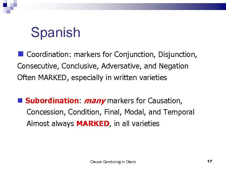 Spanish Coordination: markers for Conjunction, Disjunction, Consecutive, Conclusive, Adversative, and Negation Often MARKED, especially