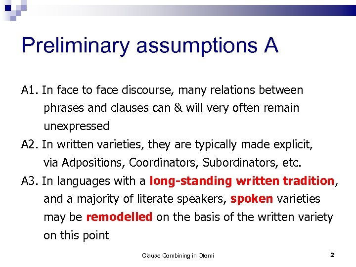 Preliminary assumptions A A 1. In face to face discourse, many relations between phrases