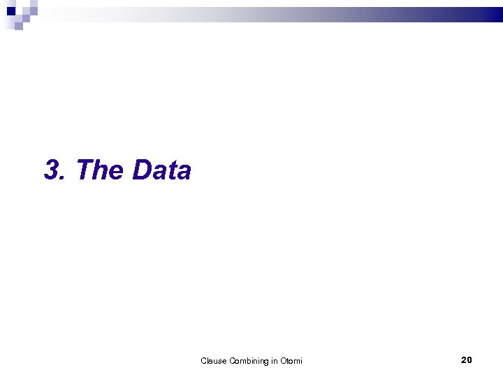 3. The Data Clause Combining in Otomi 20
