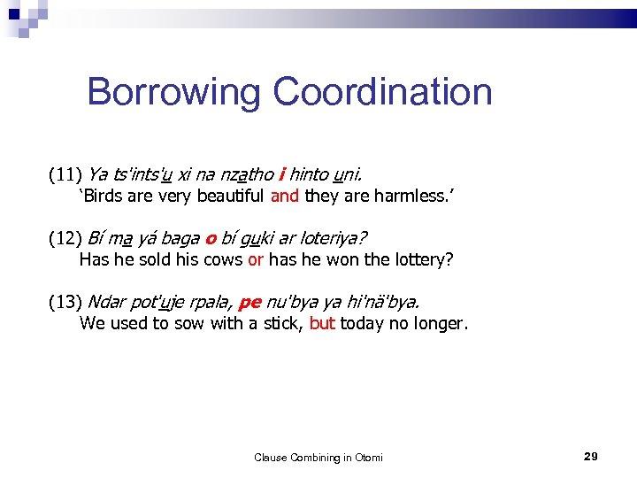 Borrowing Coordination (11) Ya ts'ints'u xi na nzatho i hinto uni. 'Birds are very
