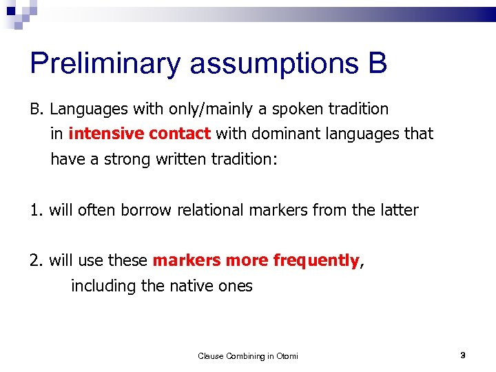 Preliminary assumptions B B. Languages with only/mainly a spoken tradition in intensive contact with