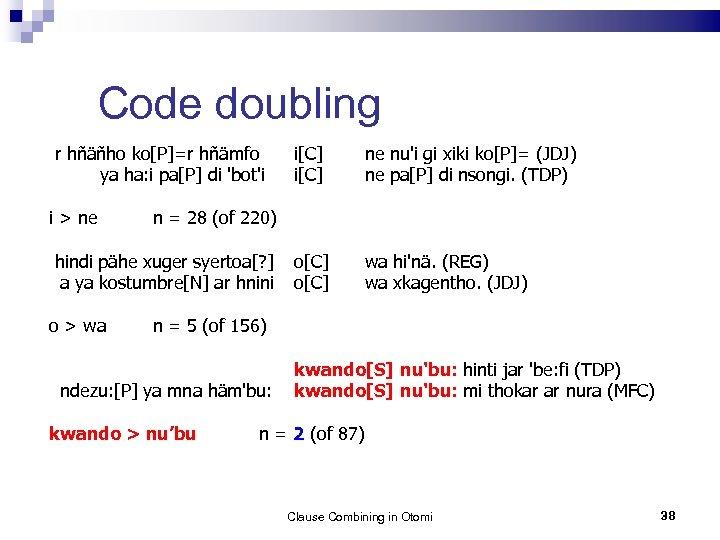 Code doubling r hñäñho ko[P]=r hñämfo i[C] ya ha: i pa[P] di 'bot'i i[C]